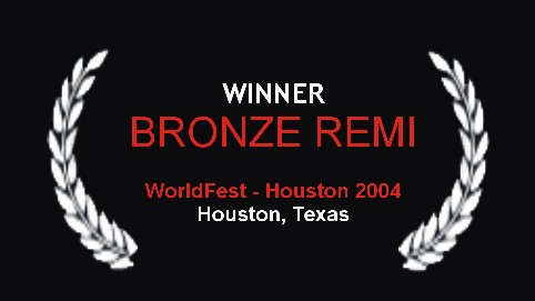 Winner of Bronze Remi at WorldFest-Houston